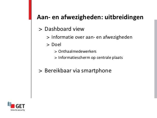 Aan- en afwezigheden: uitbreidingen> Dashboard view   > Informatie over aan- en afwezigheden   > Doel      > Onthaalmedewe...