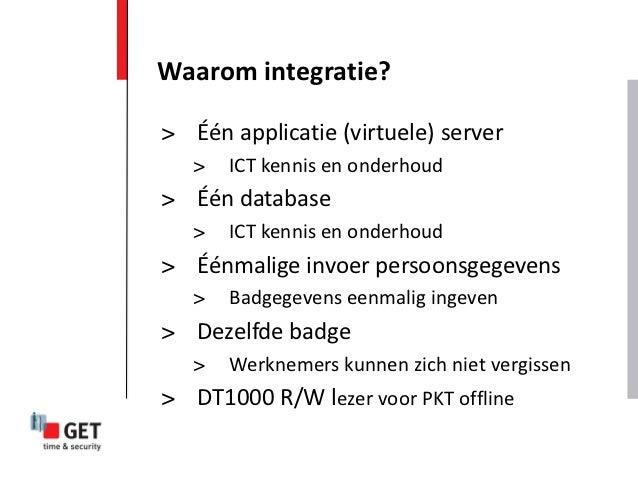 Waarom integratie?> Één applicatie (virtuele) server   >   ICT kennis en onderhoud> Één database   >   ICT kennis en onder...