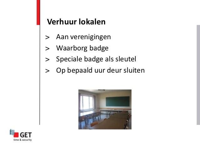 Verhuur lokalen>   Aan verenigingen>   Waarborg badge>   Speciale badge als sleutel>   Op bepaald uur deur sluiten