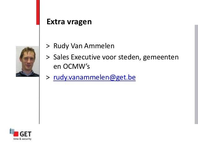 Extra vragen> Rudy Van Ammelen> Sales Executive voor steden, gemeenten  en OCMW's> rudy.vanammelen@get.be