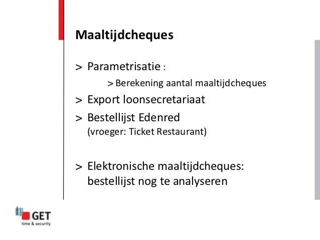 Maaltijdcheques> Parametrisatie :      > Berekening aantal maaltijdcheques> Export loonsecretariaat> Bestellijst Edenred  ...