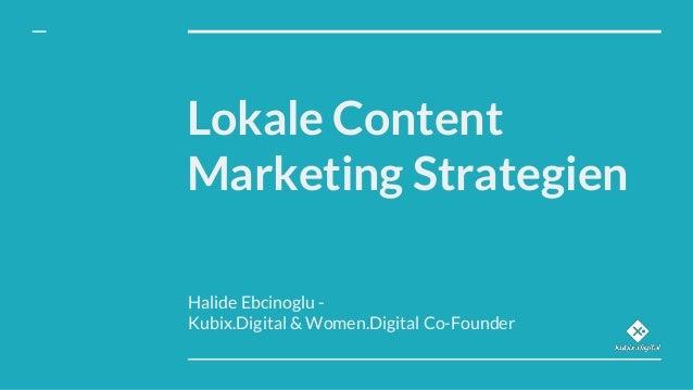 Lokale Content Marketing Strategien Halide Ebcinoglu - Kubix.Digital & Women.Digital Co-Founder