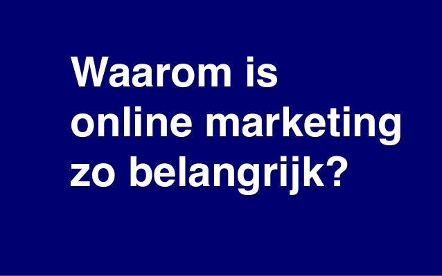 Waarom is online marketing zo belangrijk?