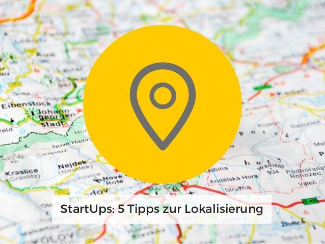 StartUps: 5 Tipps zur Lokalisierung