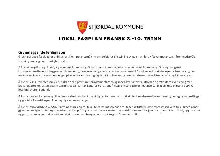 LOKAL FAGPLAN FRANSK 8.-10. TRINNGrunnleggende ferdigheterGrunnleggende ferdigheter er integrert i kompetansemålene der de...