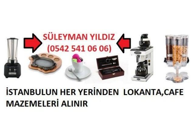 Kemal Türkler 2.El Lokanta Malzemeleri Alan Yerler (0542 541 06 06) Kemal Türkler Lokanta Malzemeleri Alan Yerler-Kemal Tü...