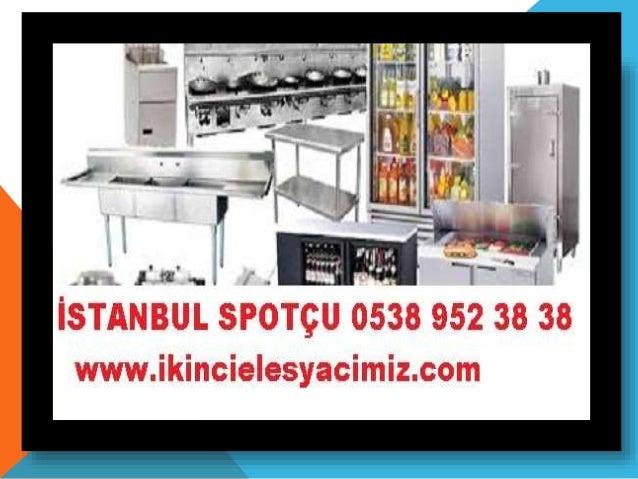 Yeniköy Ikinci el Lokanta Malzemeleri Alanlar 0538 952 38 38