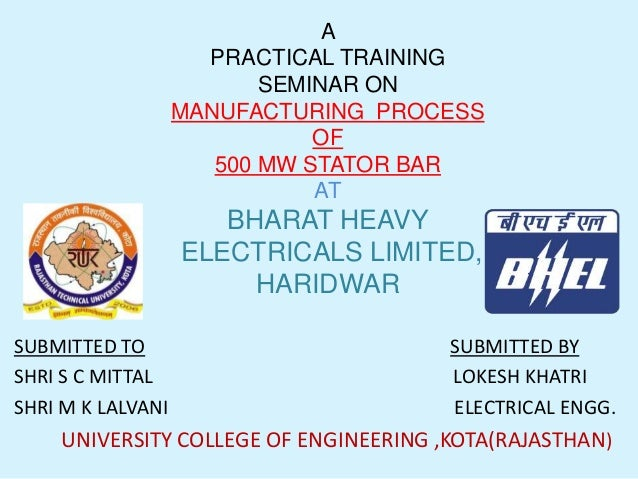 A PRACTICAL TRAINING SEMINAR ON MANUFACTURING PROCESS OF 500 MW STATOR BAR AT  BHARAT HEAVY ELECTRICALS LIMITED, HARIDWAR ...