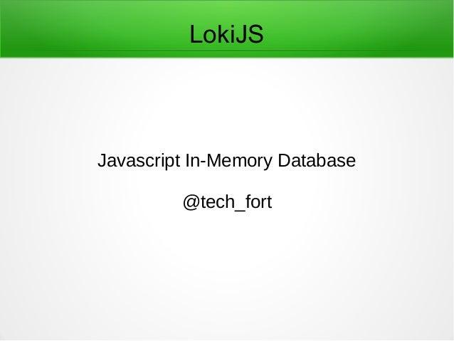 LokiJS Javascript In-Memory Database @tech_fort