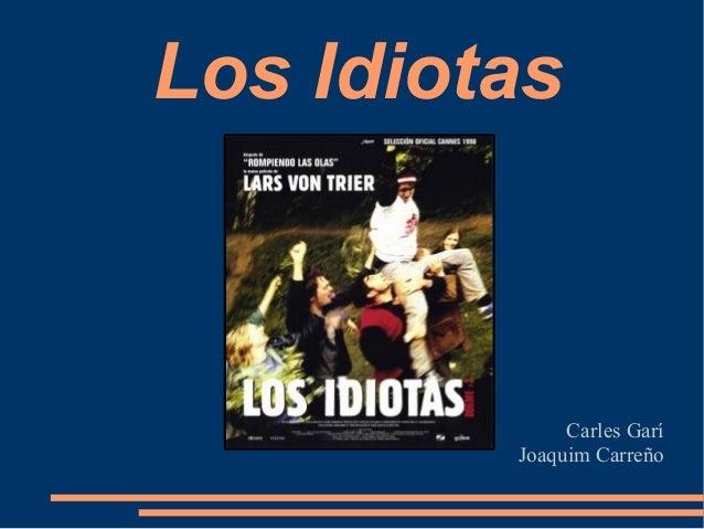 Los Idiotas Carles Garí Joaquim Carreño