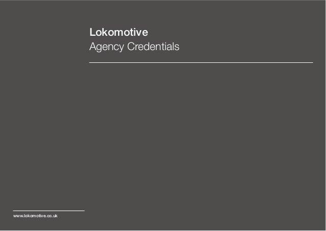 Lokomotive                       Agency Credentialswww.lokomotive.co.uk