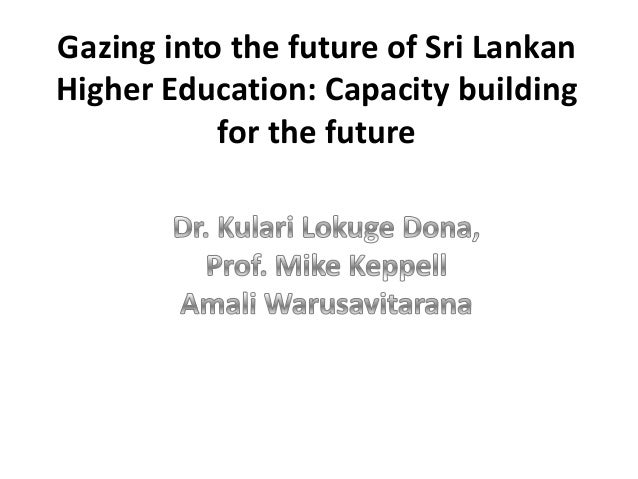 Gazing into the future of Sri Lankan Higher Education: Capacity building for the future