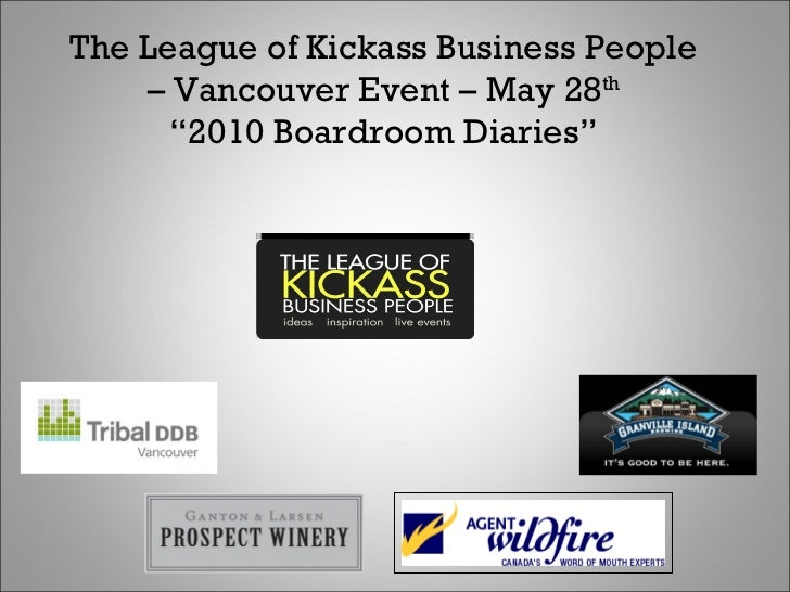 """The League of Kickass Business People –  Vancouver Event – May 28 th """" 2010 Boardroom Diaries"""""""