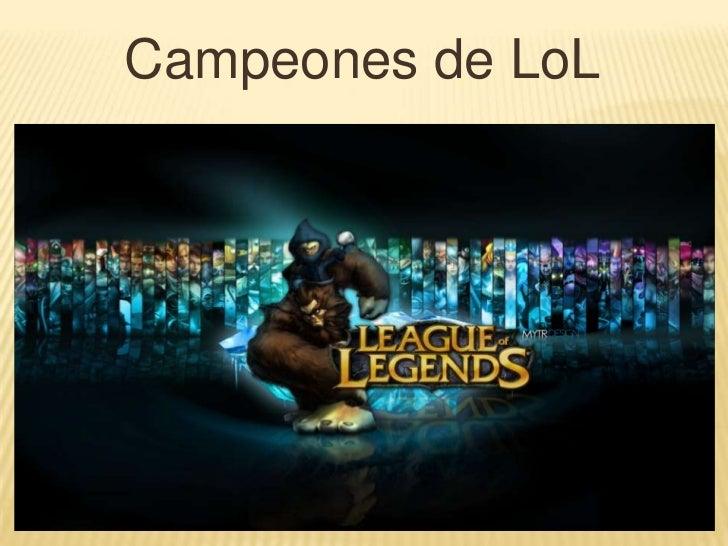 Campeones de LoL<br />