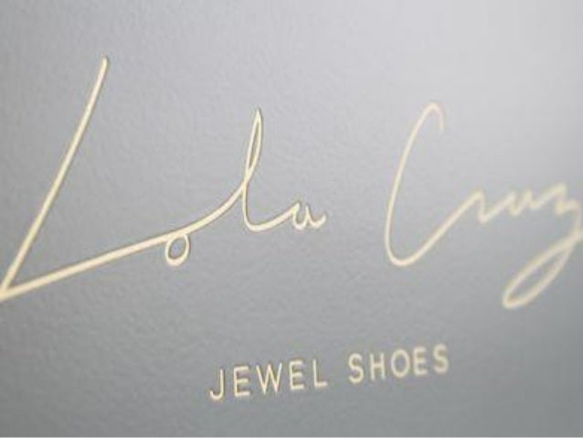 Lola Cruz : Brand Strategy & Identity El escenario  En el sector del calzado, Lola Cruz se posicionan entre las mujeres in...