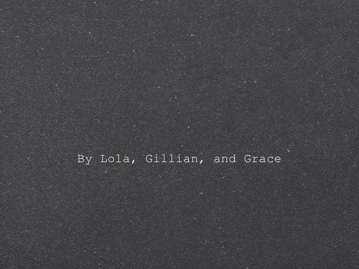 Geometry in Our World <ul><li>By Lola, Gillian, and Grace </li></ul>