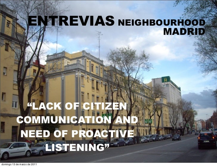 """ENTREVIAS NEIGHBOURHOOD                                    MADRID             """"LACK OF CITIZEN           COMMUNICATION AND..."""