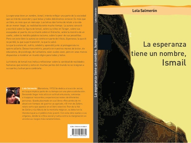Lola Salmerón La esperanza tiene un nombre, Ismail, intenta reflejar una parte de la sociedad que se intenta esconder y qu...