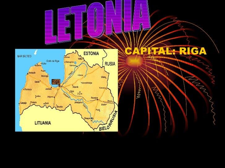CAPITAL: RIGA LETONIA