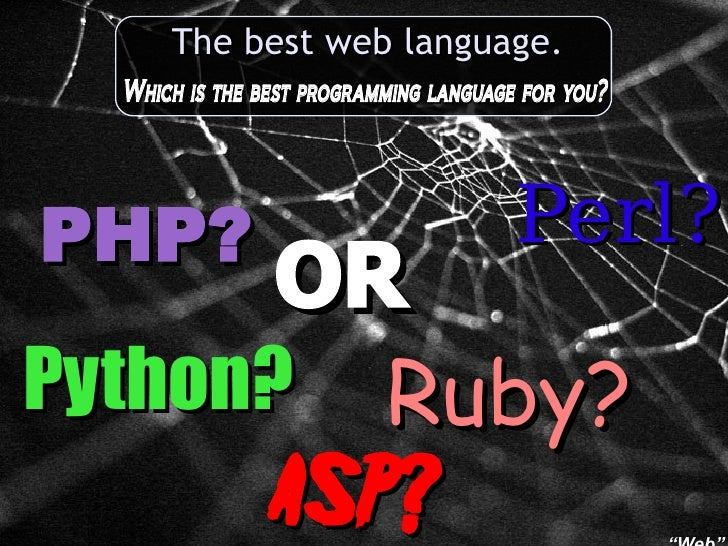 The best web language.                    language   Which is the best programming language for you?                      ...
