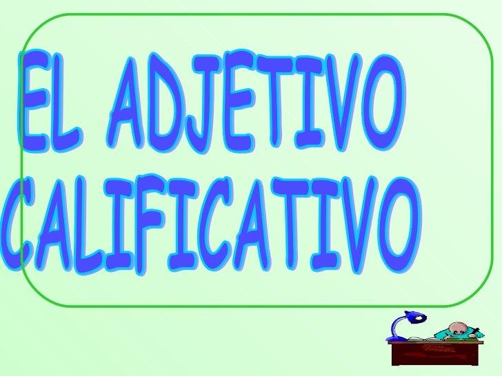 EL ADJETIVO  CALIFICATIVO
