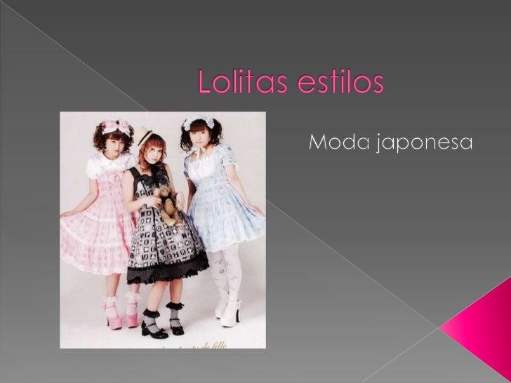 Lolitas estilos  <br />Moda japonesa <br />