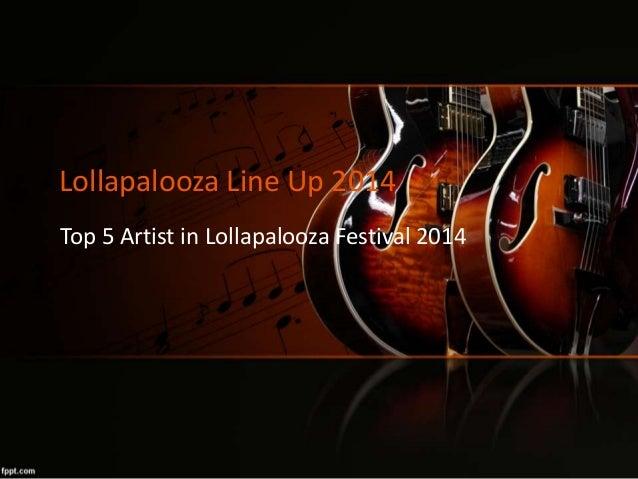Lollapalooza Line Up 2014 Top 5 Artist in Lollapalooza Festival 2014