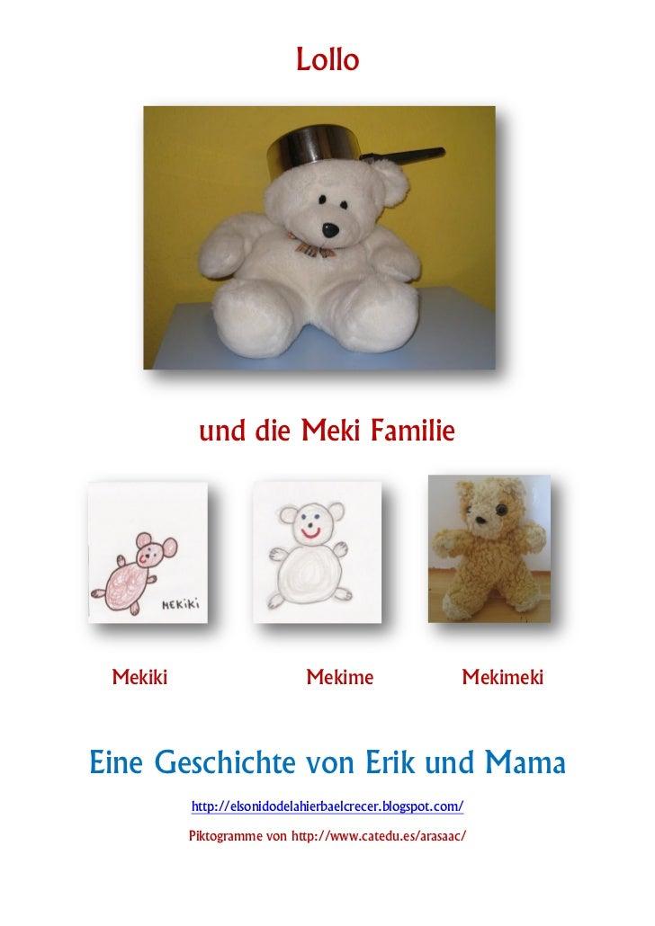 Lollo           und die Meki Familie Mekiki                      Mekime                     MekimekiEine Geschichte von Er...