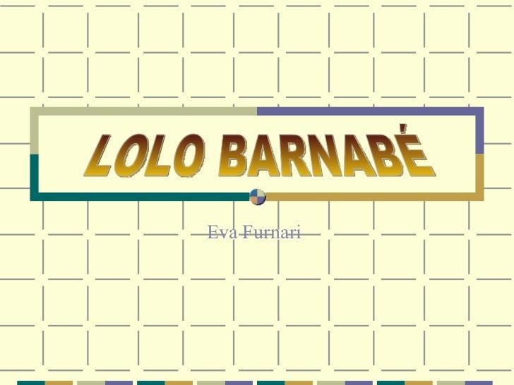 Eva Furnari LOLO BARNABÉ