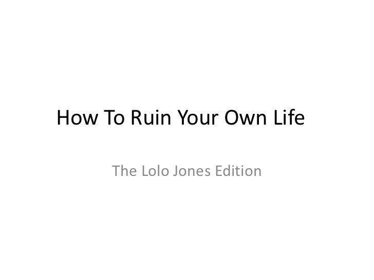 How To Ruin Your Own Life     The Lolo Jones Edition
