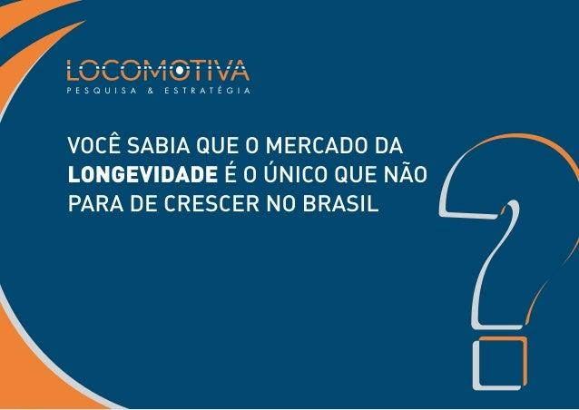 Você sabia que o mercado da longevidade é o único que não para de crescer no Brasil?