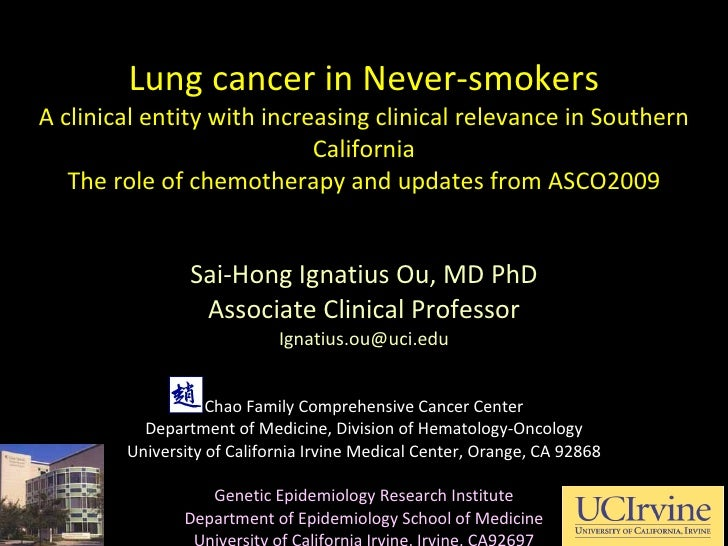 Lung cancer in Never-smokers A clinical entity with increasing clinical relevance in Southern California The role of chemo...