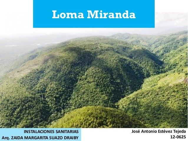 Loma Miranda José Antonio Estévez Tejeda 12-0625Arq. ZAIDA MARGARITA SUAZO DRAIBY INSTALACIONES SANITARIAS