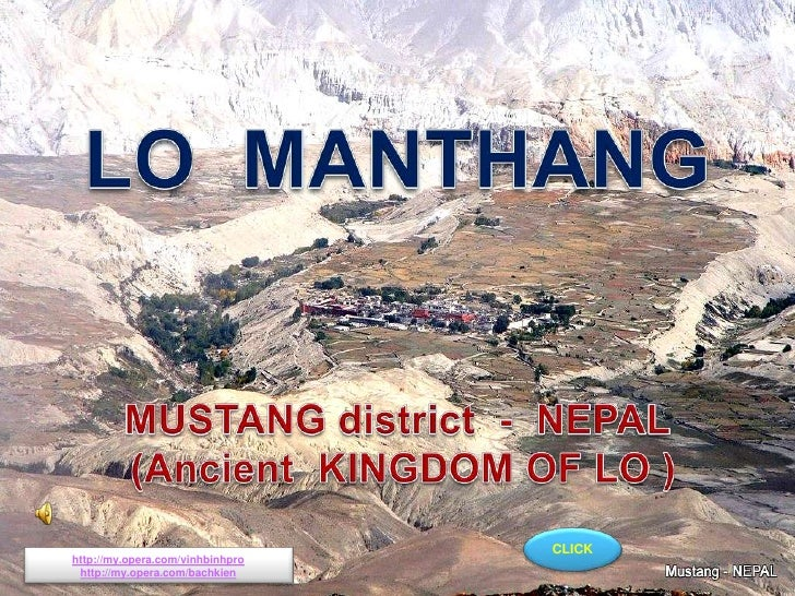 LO  MANTHANG<br />LO MANTHANG - MUSTANG - NEPAL<br />MUSTANG district  -  NEPAL<br />(Ancient  KINGDOM OF LO )<br />CLICK<...
