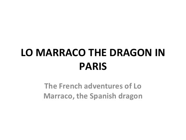 LO MARRACO THE DRAGON IN         PARIS   The French adventures of Lo   Marraco, the Spanish dragon