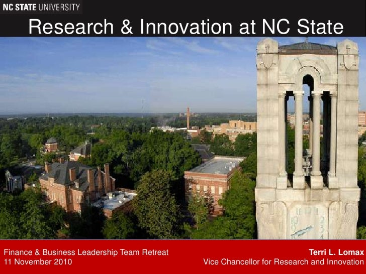Research & Innovation at NC State<br />Finance & Business Leadership Team Retreat<br />11 November 2010<br />Terri L. Loma...