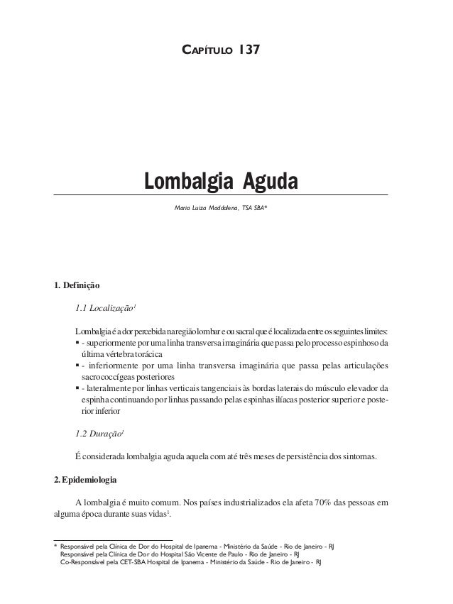 CAPÍTULO 137 Lombalgia Aguda Maria Luiza Maddalena, TSA SBA* 1. Definição 1.1 Localização1 Lombalgiaéadorpercebidanaregião...