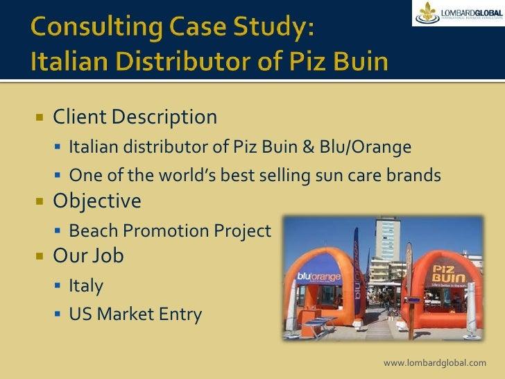 Consulting Case Study:Italian Distributor of Piz Buin<br />Client Description<br />Italian distributor of Piz Buin & Blu/O...