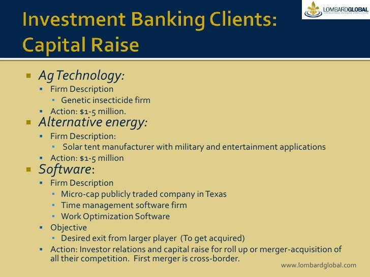 Investment Banking Clients: Capital Raise<br />Ag Technology: <br />Firm Description<br />Genetic insecticide firm<br />Ac...