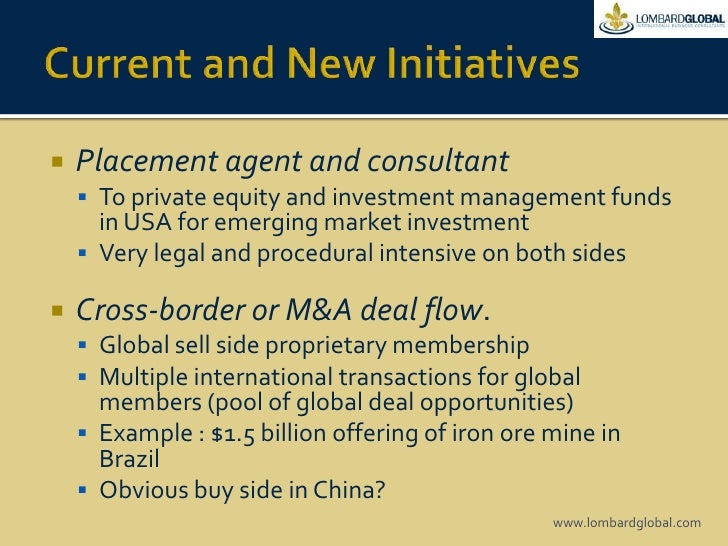 Placement agent and consultant<br />To private equity and investment management funds in USA for emerging market investmen...