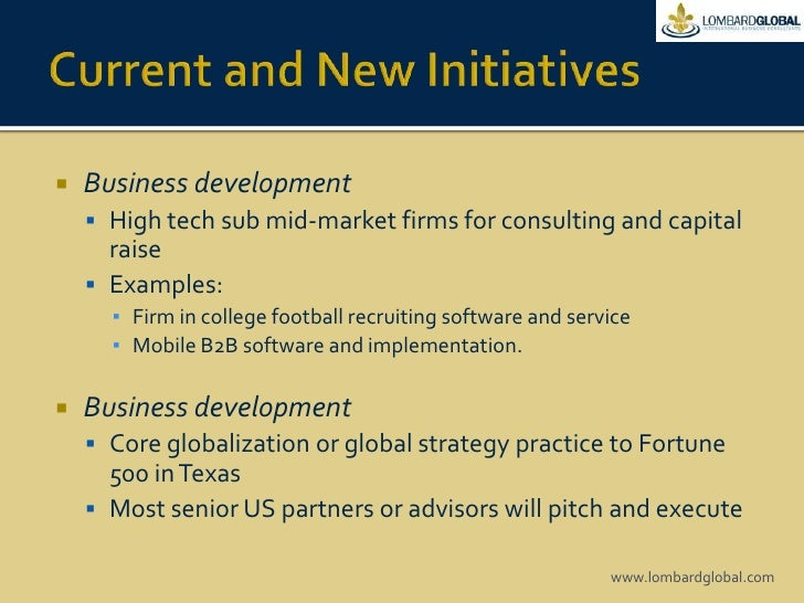Current and New Initiatives<br />Business development<br />Hightech sub mid-market firms for consulting and capital raise<...