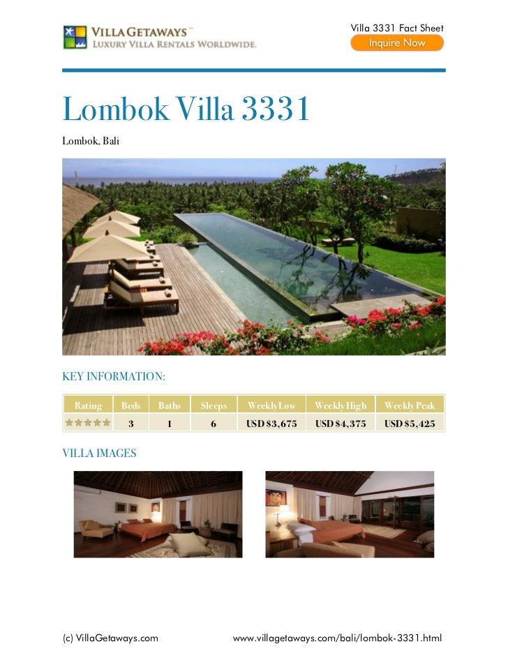 Villa 3331 Fact SheetLombok Villa 3331Lombok, BaliKEY INFORMATION:  Rating       Beds   Baths   Sleeps     Weekly Low    W...