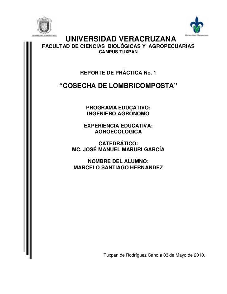 UNIVERSIDAD VERACRUZANAFACULTAD DE CIENCIAS BIOLÓGICAS Y AGROPECUARIAS                 CAMPUS TUXPAN           REPORTE DE ...