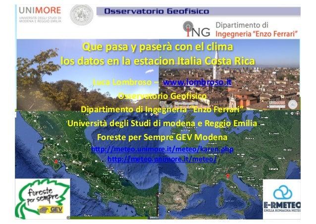 Que pasa ypaserà conelclima losdatos enlaestacion ItaliaCostaRica LucaLombroso– www.lombroso.it Osservatorio Geo...