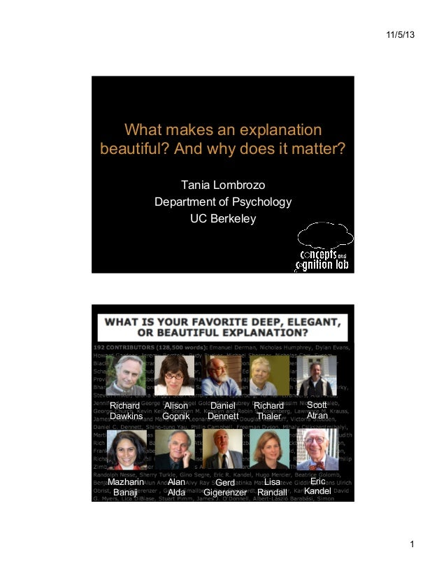 11/5/13  What makes an explanation beautiful? And why does it matter? Tania Lombrozo Department of Psychology UC Berkeley ...