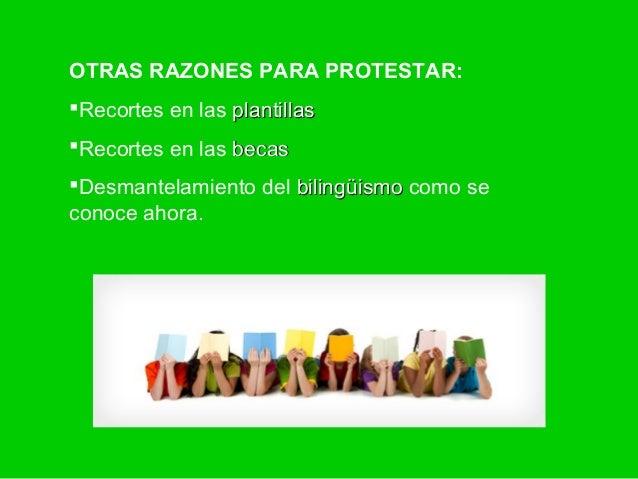 OTRAS RAZONES PARA PROTESTAR:Recortes en las plantillasRecortes en las becasDesmantelamiento del bilingüismo como secon...
