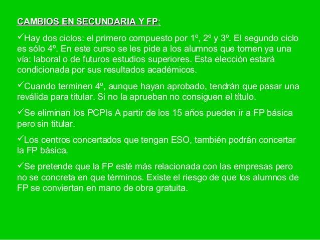 CAMBIOS EN SECUNDARIA Y FP:                        FPHay dos ciclos: el primero compuesto por 1º, 2º y 3º. El segundo cic...