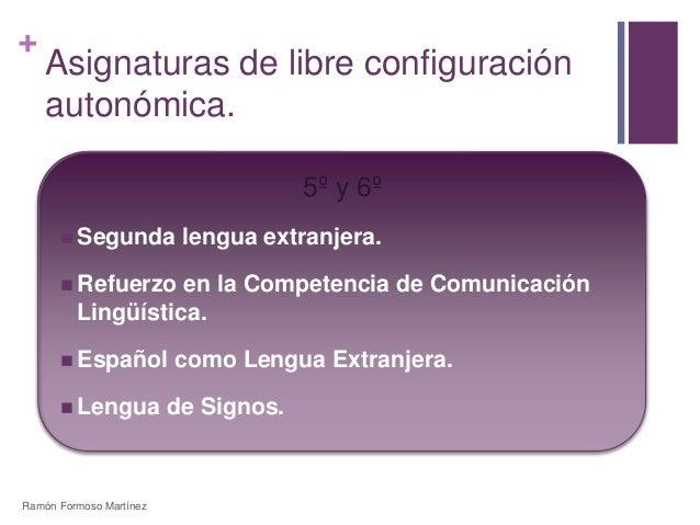 +  Asignaturas de libre configuración  autonómica.  5º y 6º   Segunda lengua extranjera.   Refuerzo en la Competencia de...