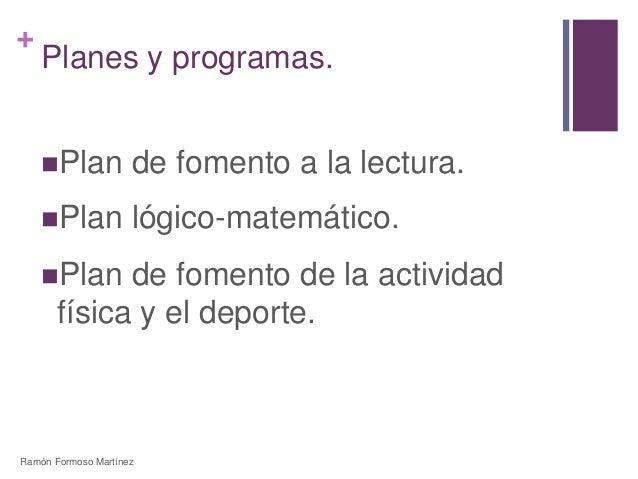 +  Planes y programas.  Plan de fomento a la lectura.  Plan lógico-matemático.  Plan de fomento de la actividad  física...
