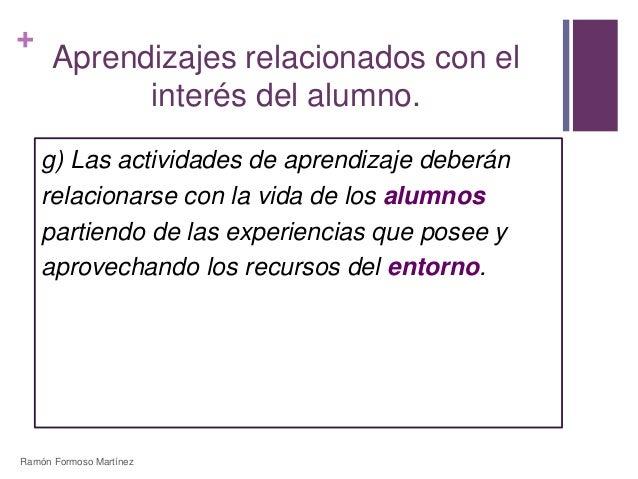 +  Aprendizajes relacionados con el  interés del alumno.  g) Las actividades de aprendizaje deberán  relacionarse con la v...